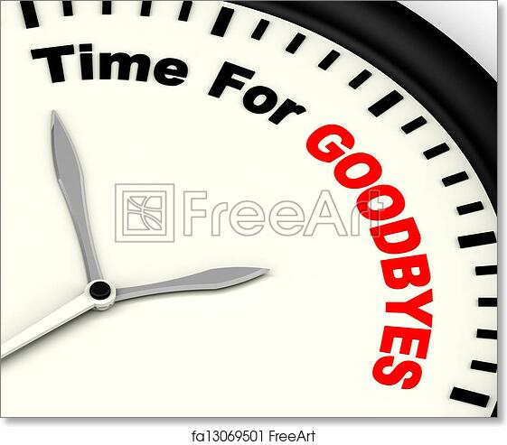Free Art Print Of Time For Goodbyes Message Meaning Farewell Or Bye