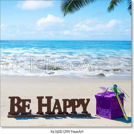 Free Art Print Of Sign Be Happy With Birthday Decorations On The Beach Sandy By Ocean