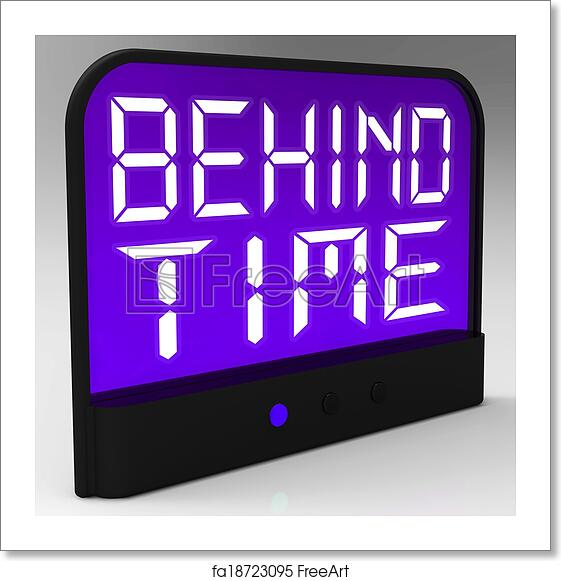 Free art print of Behind Time Clock Shows Running Late Or Overdue