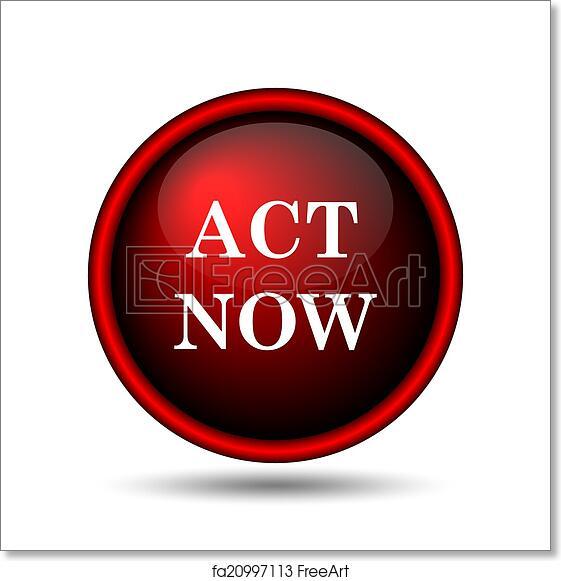 free art print of act now icon act now icon internet button on
