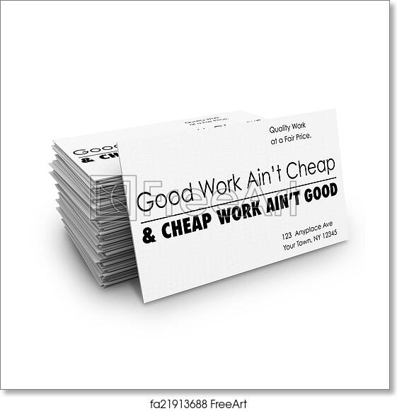 Free Art Print Of Good Work Aint Cheap Business Cards Quality