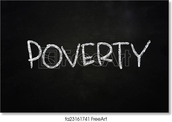 Free Art Print Of Poverty The Word Poverty Written With