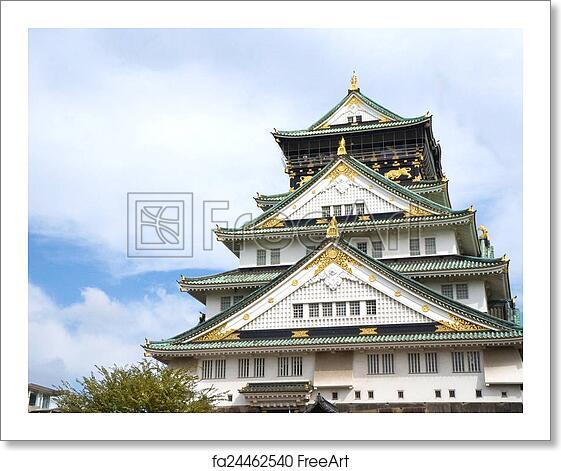 Free Art Print Of Osaka Castle In Osaka Japan Freeart Fa24462540