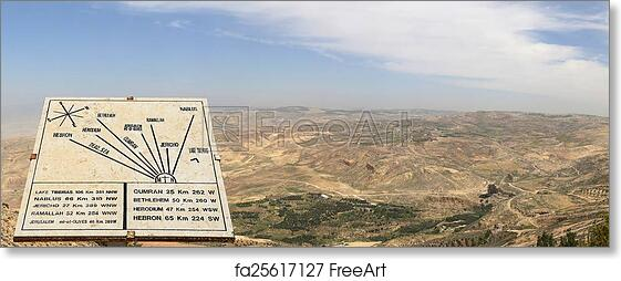 Free Art Print Of Panorama Desert Mountain Landscape Jordan Desert Mountain Landscape Aerial View From Mount Nebo And Plaque Showing The Distance From Mount Nebo To Various Locations Jordan Middle East Freeart Fa25617127