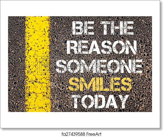 Free Art Print Of Be The Reason Someone Smiles Today Motivational