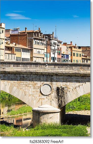 Free Art Print Of Girona Stone Bridge Of Girona Costa Brava