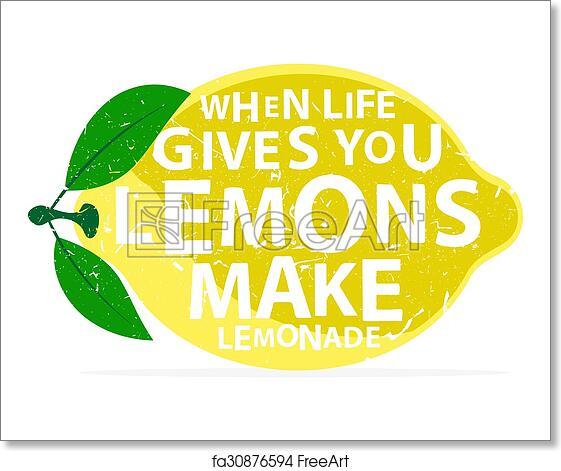 Free Art Print Of When Life Gives You Lemons Make Lemonade