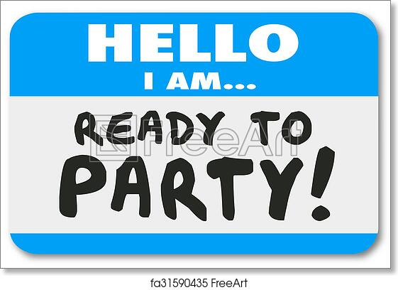 free art print of hello i am ready to party name tag sticker hello