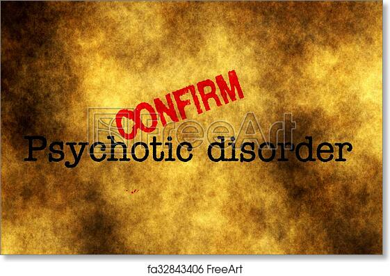 Free Art Print Of Psychotic Disorder Confirm Stamp Freeart