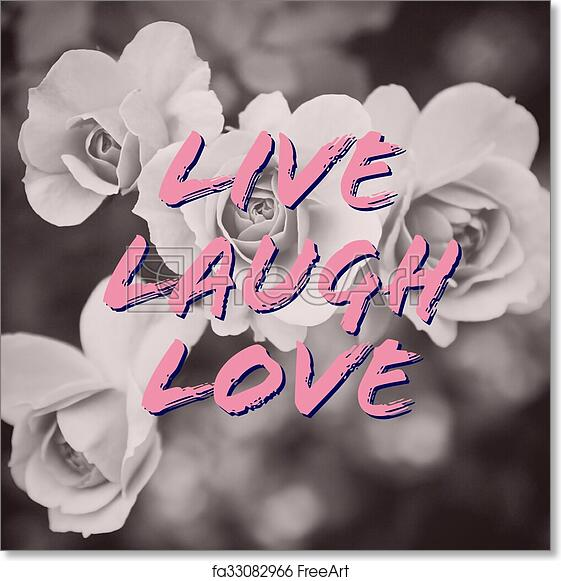 Free art print of Live laugh love quote on rose flowers background