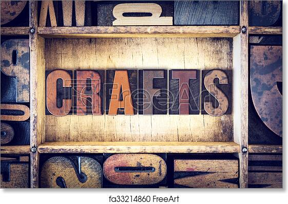 free art print of crafts concept letterpress type the word crafts