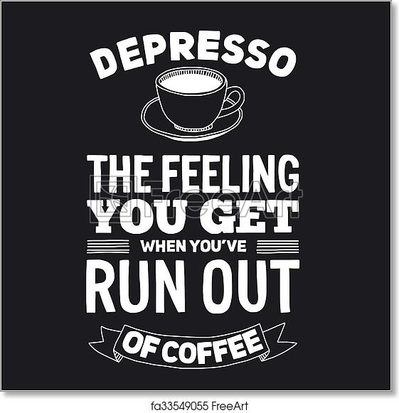 Free Art Print Of Blackboard With Quote About Coffee Vector Image