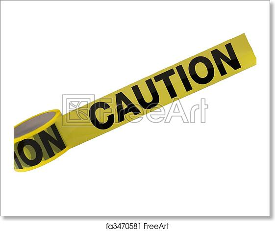 Free Art Print Of Caution Tape A Roll Of Caution Tape Is Isolated On A White Background Freeart Fa3470581
