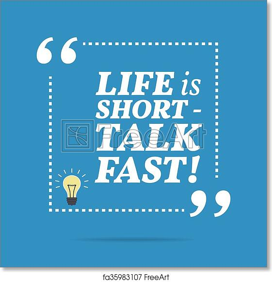 Free Art Print Of Inspirational Motivational Quote Life Is Short