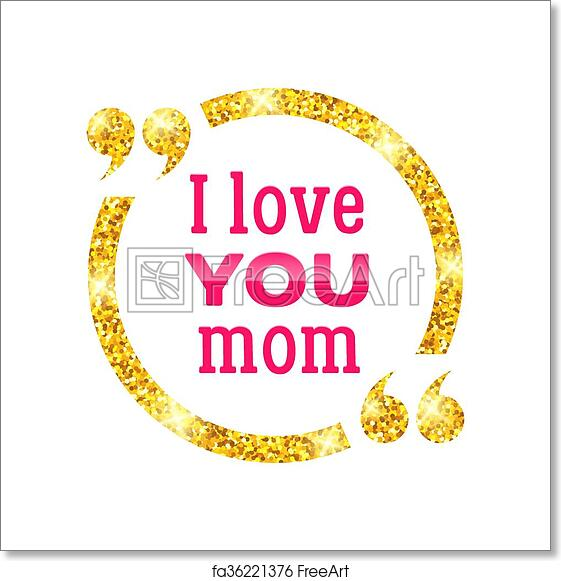 graphic relating to Happy Mothers Day Printable named Cost-free artwork print of I appreciate on your own Mother. Satisfied Mom Working day heritage