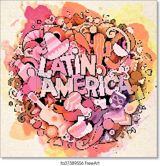 Free Art Print Of Latin America Vector Hand Drawn Doodle