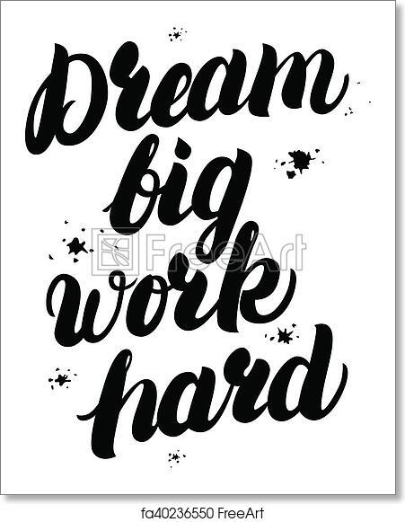 Free Art Print Of Dream Big Work Hard Motivational Inspiring Quote