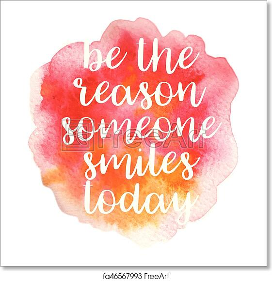 Free Art Print Of Quote Be The Reason Someone Smiles Today Vector