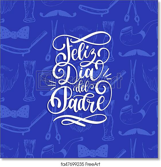 free art print of feliz dia del padre spanish translation of happy