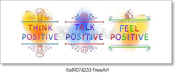 Free Art Print Of THINK POSITIVE TALK POSITIVE FEEL POSITIVE Amazing Inspirational Phrases