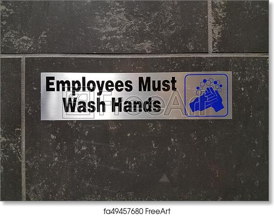image relating to Employees Must Wash Hands Sign Free Printable named Totally free artwork print of Staff members need to clean palms indicator upon rest room wall