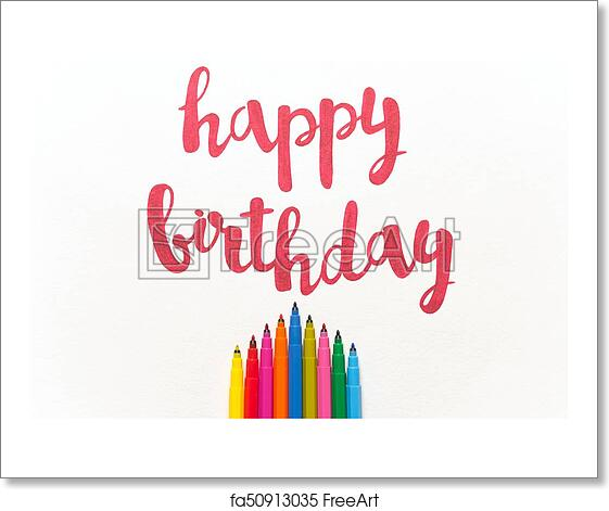 Inspirational Phrase Happy Birthday For Greeting Cards And Posters Drawing With Red Marker On White Paper Top View Of Lettering Bunch Colourful