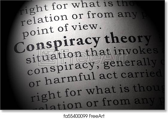 Free art print of Definition of conspiracy theory