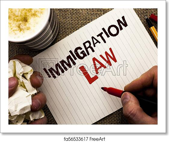 Free art print of Writing note showing Immigration Law  Business photo  showcasing National Regulations for immigrants Deportation rules written by  Man