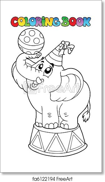 Free art print of Coloring book with circus elephant. Coloring book ...