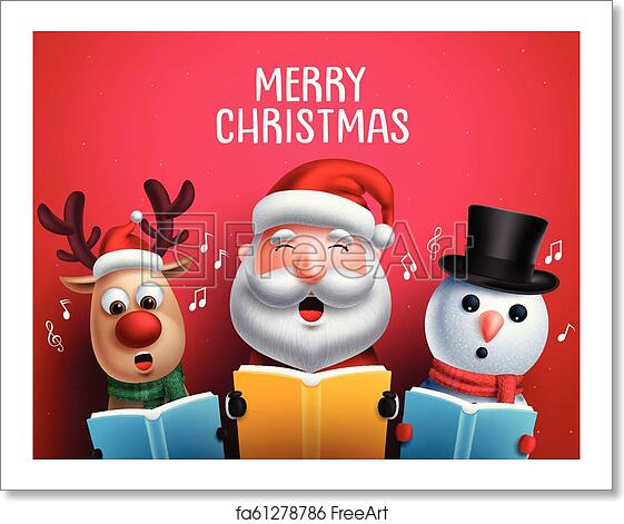 Free art print of Christmas vector characters like santa claus, reindeer  and snowman singing