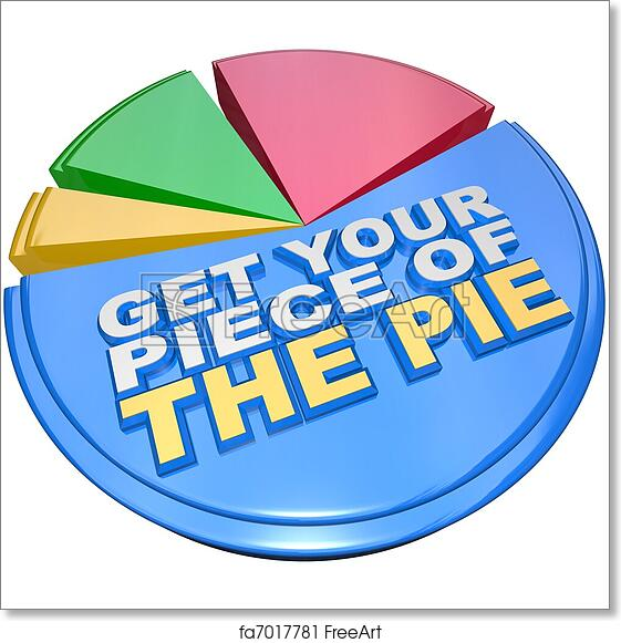 Free Art Print Of Get Your Piece Of The Pie Chart Measuring Wealth