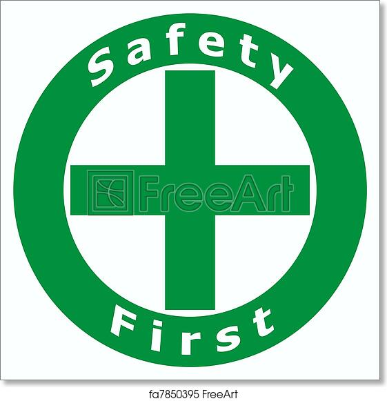 Free Art Print Of Safety First Sign Symbol Of Safety First Sign