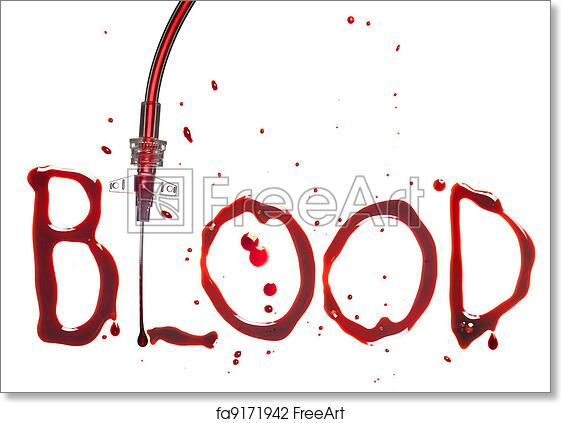 Free art print of IV drip and blood. IV drip with the word BLOOD in bloody dripping letters | FreeArt | fa9171942